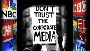Don't Trust The Corporate Media
